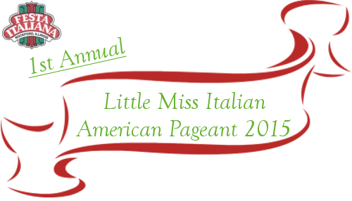 Festa Italiana 2015 Proudly Presents the 1st Annual Little Miss Italian American Pageant